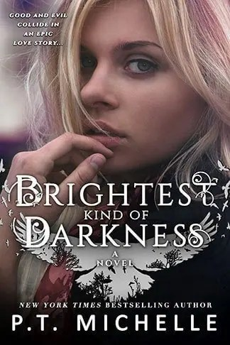 P.T. Michelle   Brightest Kind of Darkness