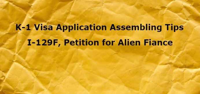 K 1 Visa Application Assembling Tips I 129f Petition For Alien Fiance