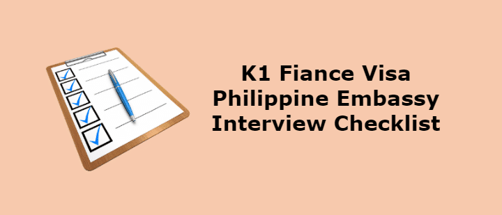K1 Fiance Visa Philippine Embassy Interview Requirements