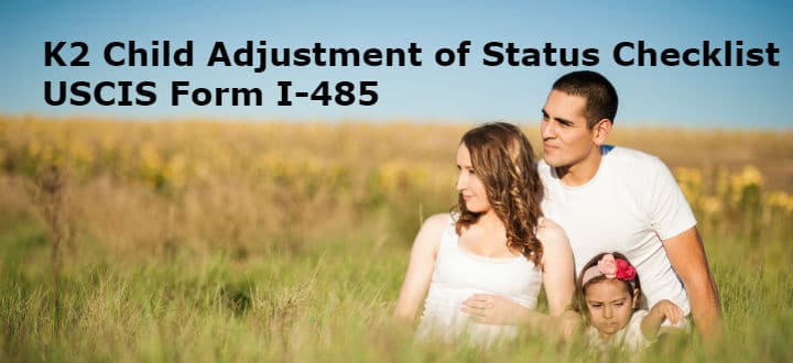 K2 Child Adjustment of Status Checklist USCIS Form I-485