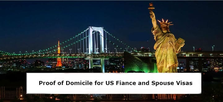 Proof of Domicile for US Fiance Visa and US Spouse Visa