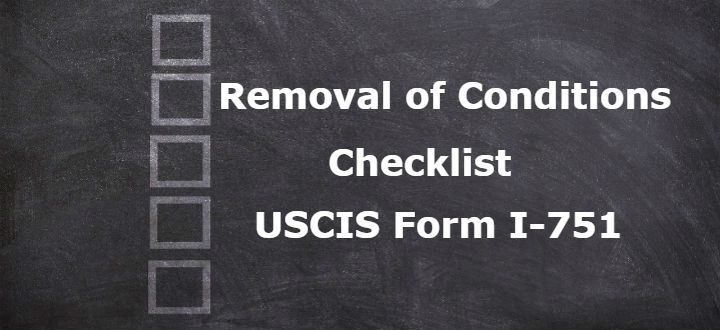 Removal of Conditions Checklist USCIS Form I-751 - LoveVisaLife