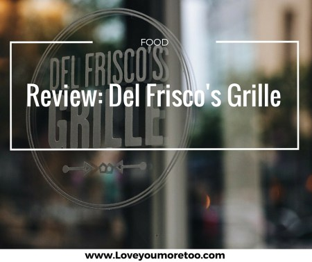 love you more too north dallas blogger plano lifestyle blogger Del Frisco's Grille Plano PINTEREST