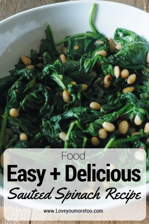 love you more too north dallas blogger plano lifestyle blogger Sauteed spinach recipe Pinterest