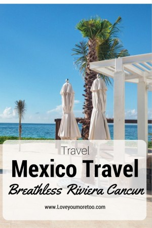 love you more too north dallas blogger plano lifestyle blogger travel blogger Mexico travel couple Breathless Riviera Maya Pinterest