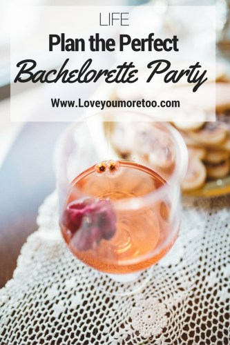 love you more too north dallas blogger plano lifestyle blogger Plan the perfect bachelorette party Pinterest