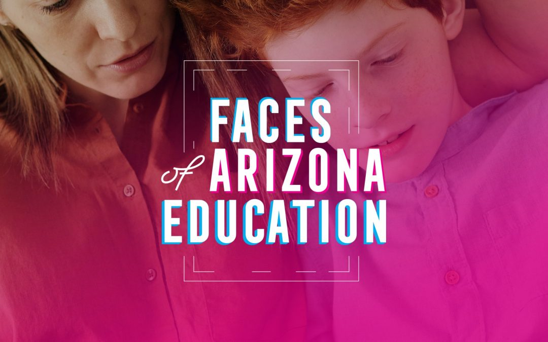 Faces of Arizona Education Campaign Launches!