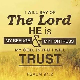 Say To The Lord, My Fortress