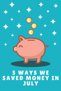 5 Ways We Saved Money in July