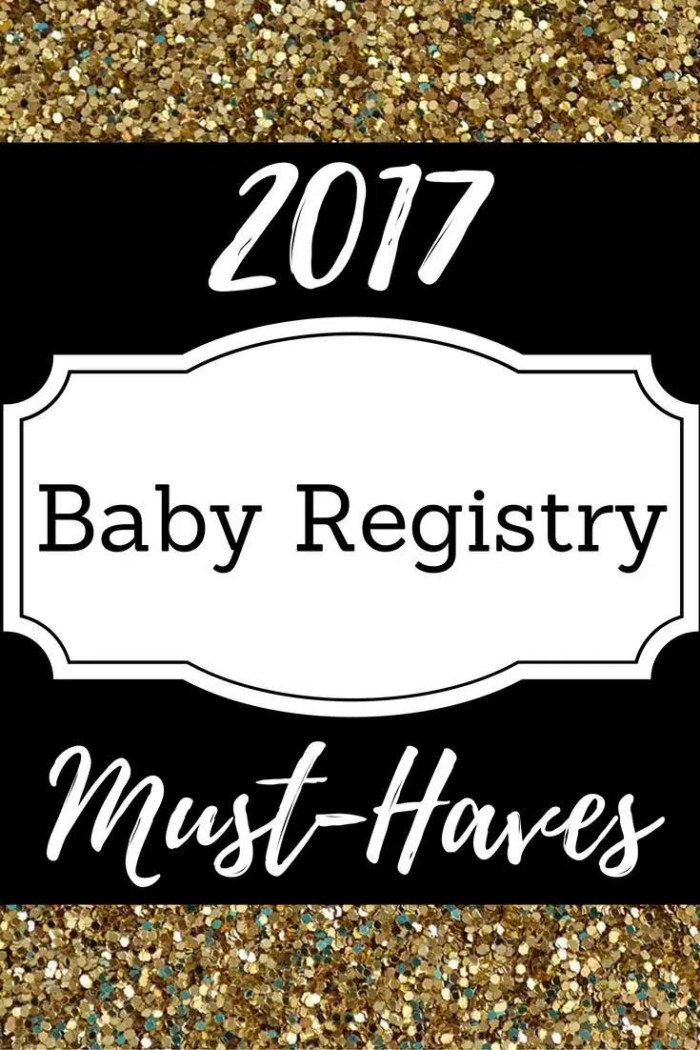 2017 Baby Registry Must Haves - Everything You Need For Baby