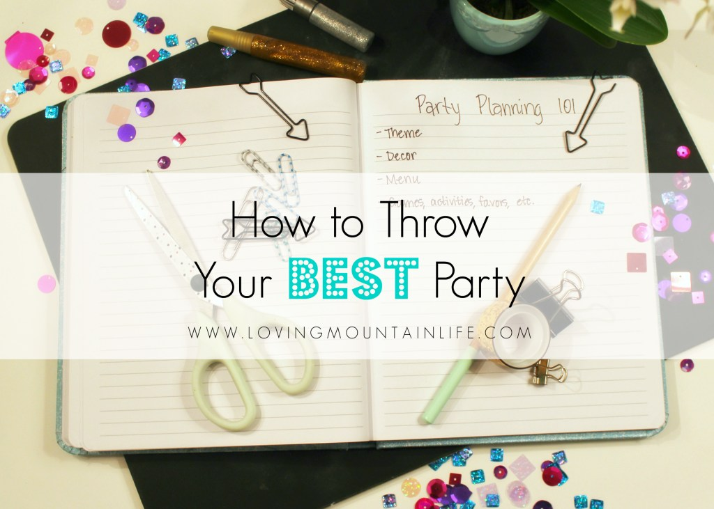 How to Throw Your Best Party from Loving Mountain Life