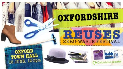 Oxfordshire Reuses – Zero Waste Festival [OGW] @ Oxford Town Hall