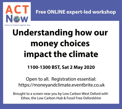 ONLINE WORKSHOP: Understanding how our money choices impact the climate (ACT Now workshop 6) @ On Zoom | England | United Kingdom