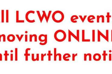 All LCWO events to happen ONLINE ONLY until further notice