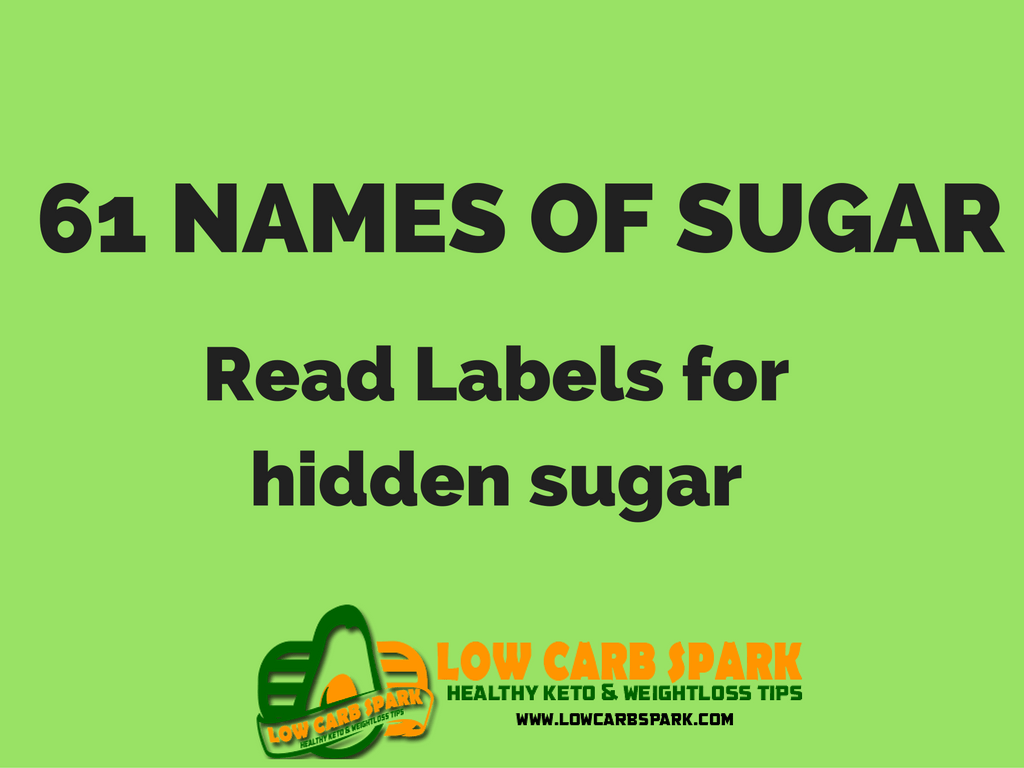 The 61 Names Of Sugar Read The Food Labels For Hidden Sugar