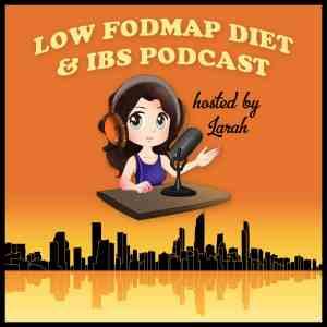 Low FODMAP Diet & IBS Podcast