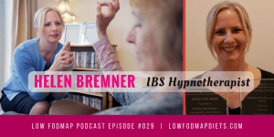 #029 Helen Bremner Explains How To Use Hypnotherapy To Relieve IBS Symptoms