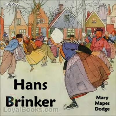 Hans Brinker By Mary Mapes Dodge Free At Loyal Books