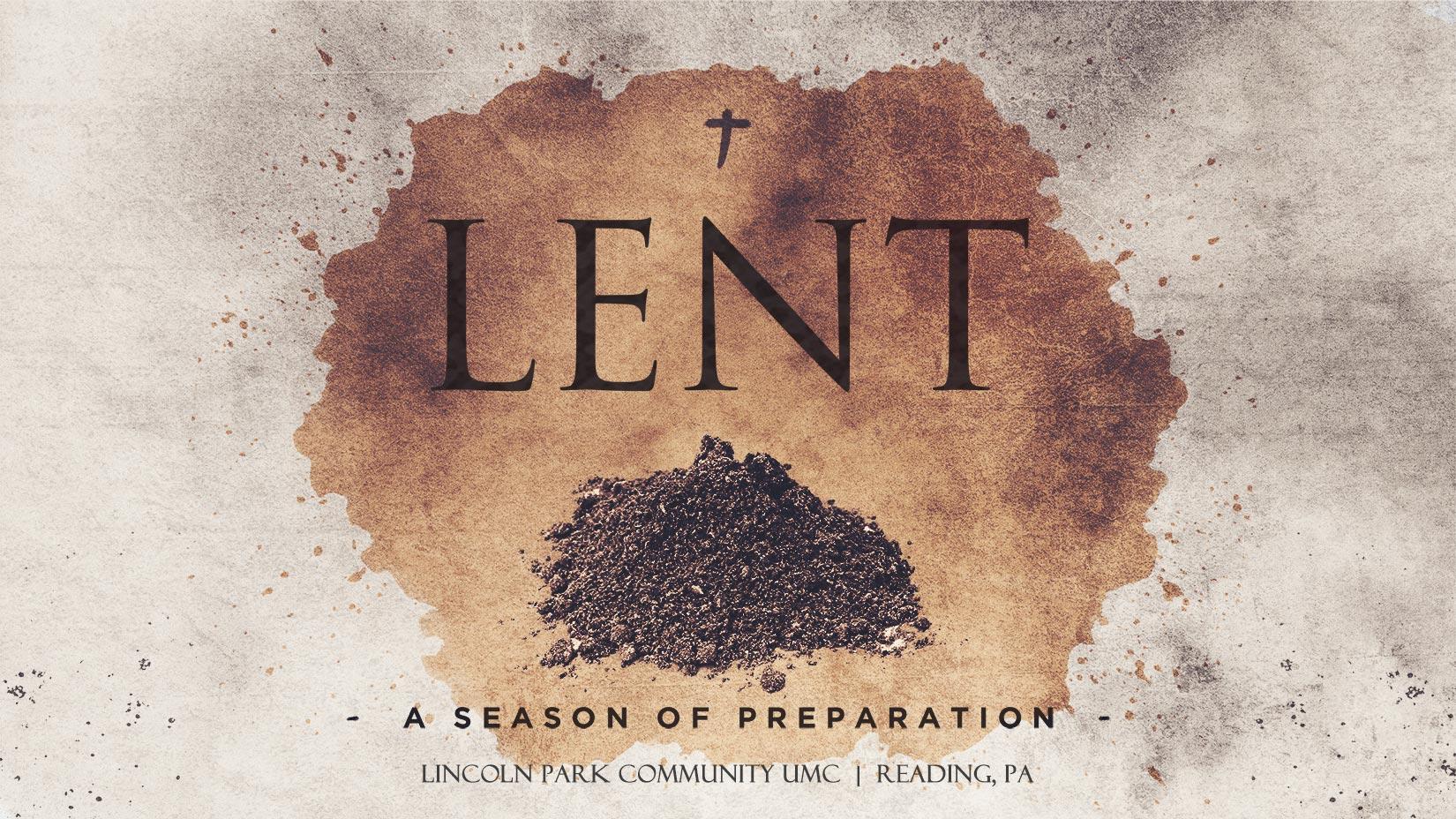Lent - A Season Of Preparation - Lincoln Park Community UMC