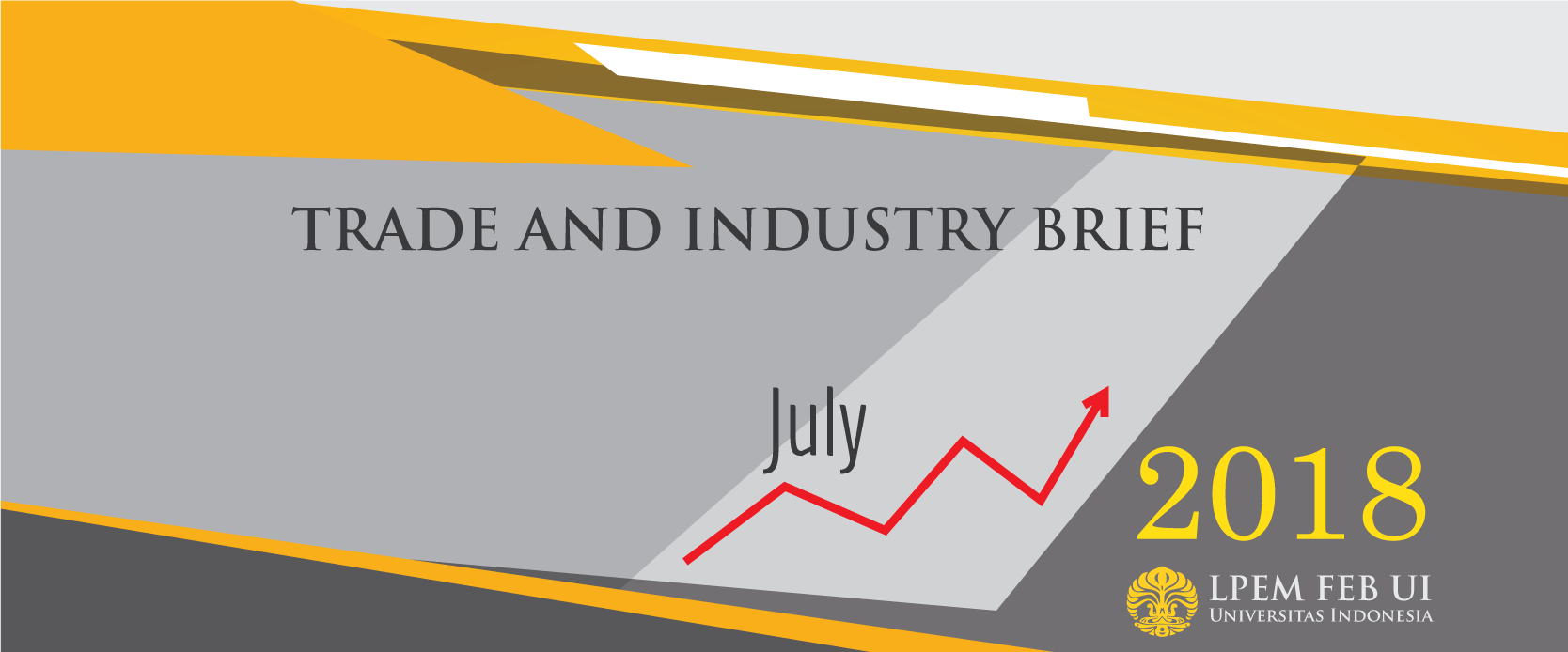 SERI ANALISIS EKONOMI: TRADE AND INDUSTRY BRIEF, Juli 2018