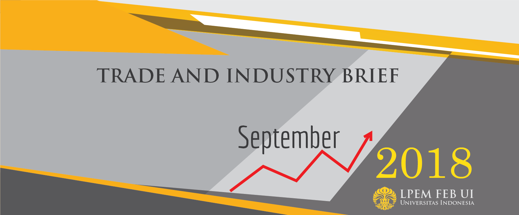 SERI ANALISIS EKONOMI: TRADE AND INDUSTRY BRIEF,  September 2018