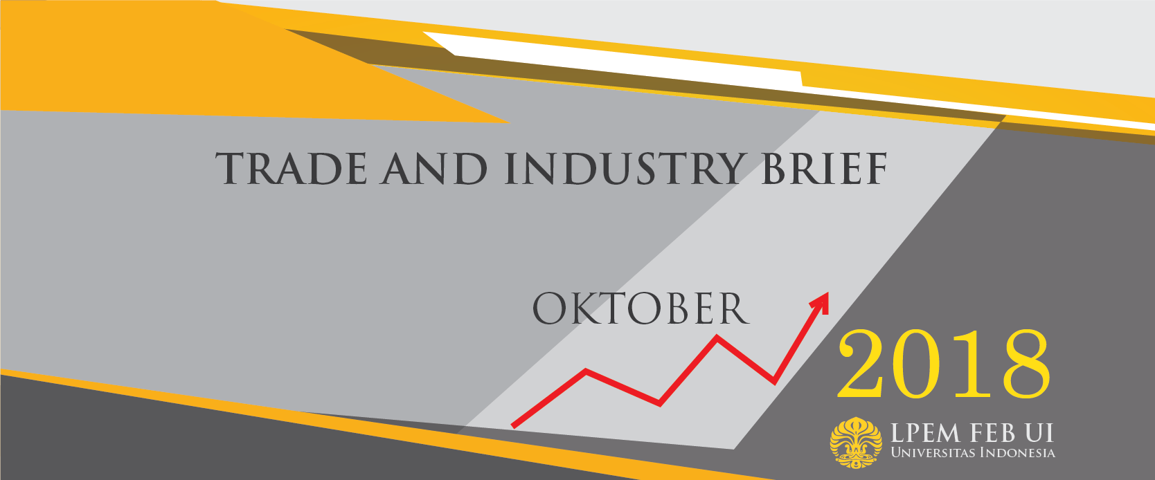 SERI ANALISIS EKONOMI: TRADE AND INDUSTRY BRIEF,  Oktober 2018