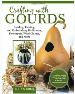 Crafting with Gourds by Lora S Irish