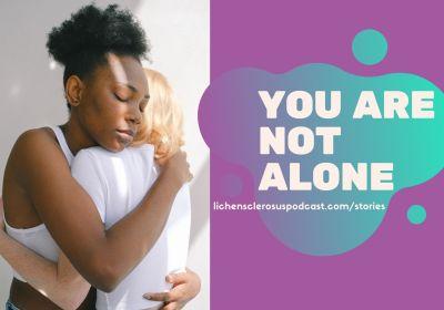 Lichen Sclerosus Diagnosis Stories: You Are Not Alone