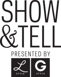 Show & Tell Launch Party presented by L Style G Style