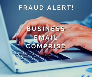 Business Email Compromise Fraud Alert