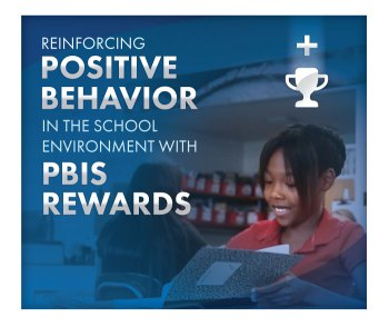 Reinforcing Positive Behavior in the School Environment with PBIS Rewards