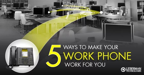 make your work phone work for you