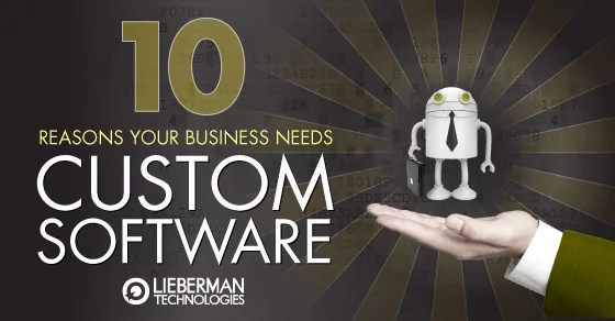 10 reasons your business needs custom software