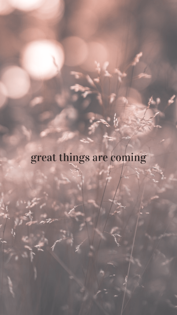 great things are coming girlboss quote