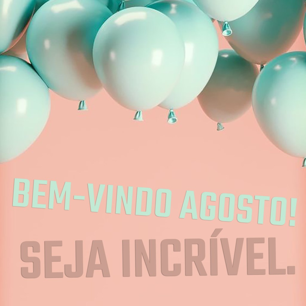 agosto-instagram-stories-imagem-post-redes-sociais-whatsapp-11