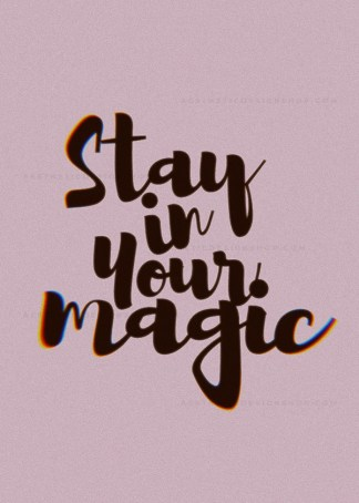'Stay in your magic' aesthetic quote