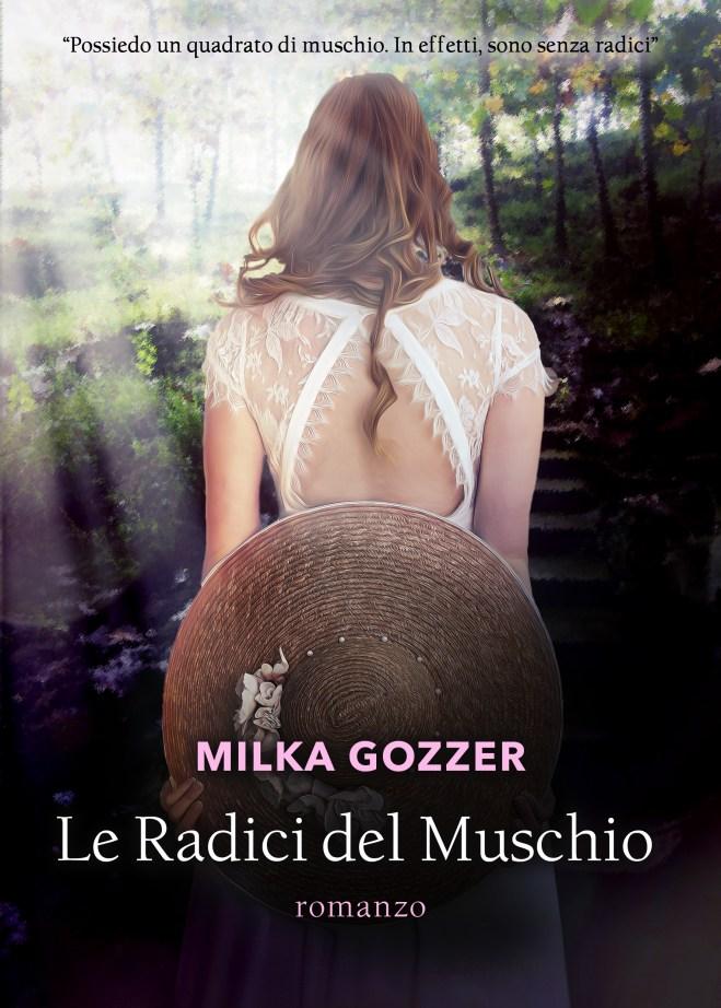 Le radici del muschio, narrativa contemporanea, di Milka Gozzer