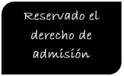 Reservado el derecho de admision