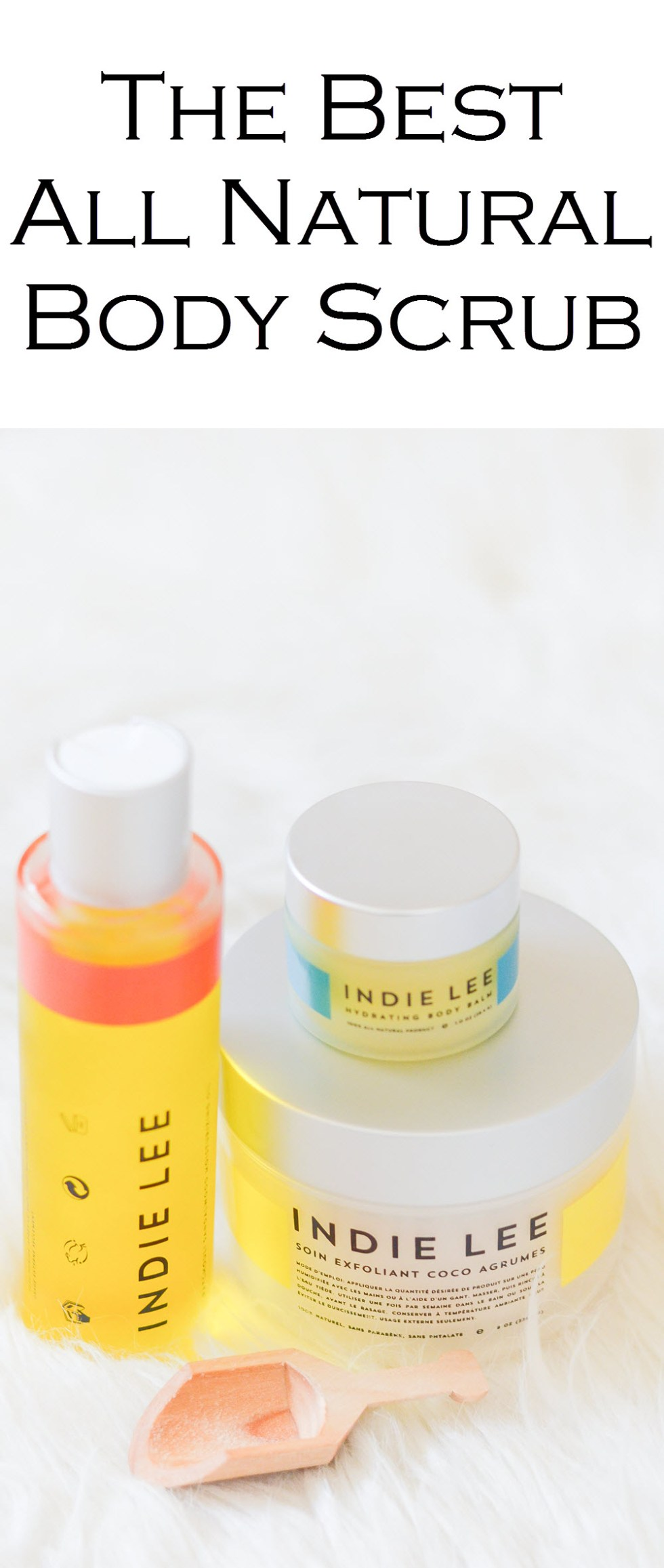 Best All natural Body Scrub. Indie Lee Review. Summer Skin Care Recommendations.