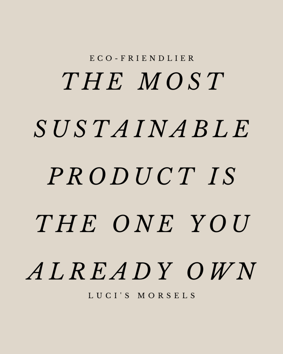 The Most Sustainable Product is the One You Already Own Graphic