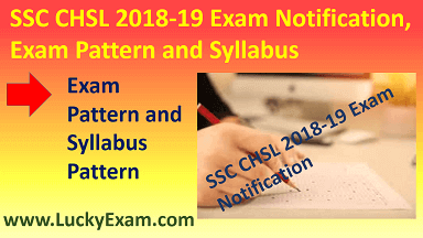 SSC CHSL 2018-19 Exam Notification, Exam Pattern and Syllabus