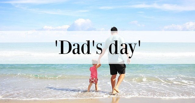 """""""Dad's day"""""""
