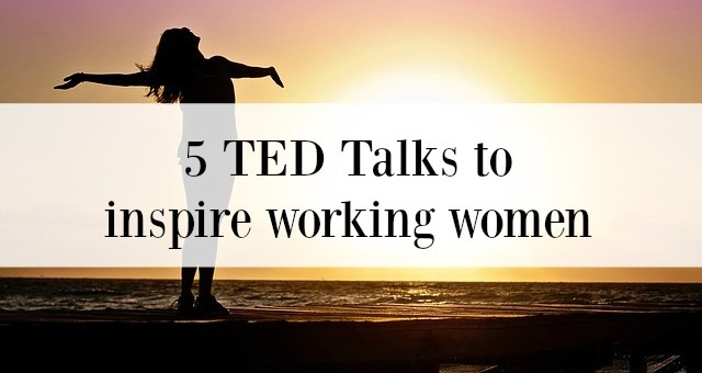 5 TED Talks to inspire working women