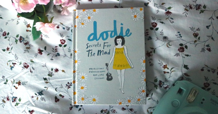 Secrets for the Mad: Obsessions, Confessions and Life Lessions by Dodie Clark | Book Review
