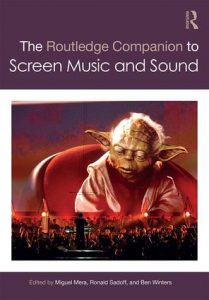 The Routledge Companion to Screen Music and Sound