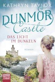 Dunmor Castle - Das Licht im Dunkeln - Kathryn Taylor - Taschenbuch