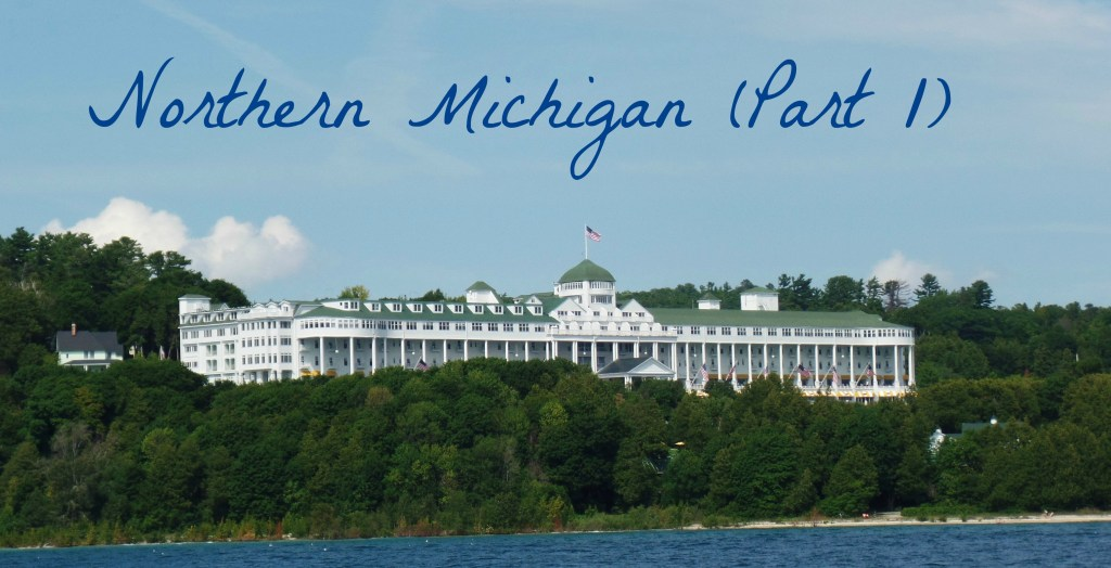 Northern Michigan (Part 1)