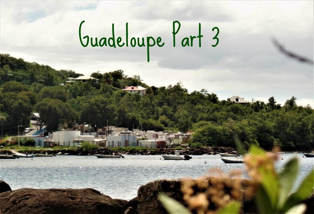 Guadeloupe Part 3
