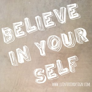 believe in your self