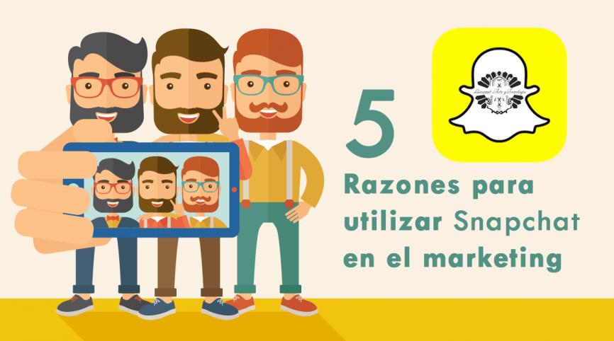 5 Razones para utilizar Snapchat en el marketing